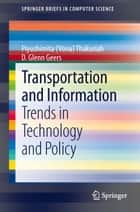 Transportation and Information ebook by D. Glenn Geers,Piyushimita (Vonu) Thakuriah
