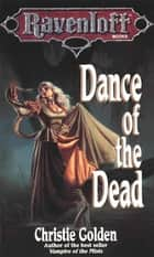Dance of the Dead ebook by Christie Golden