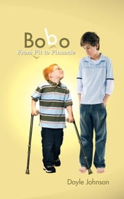 Bobo - From Pit to Pinnacle ebook by Doyle Johnson