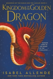 Kingdom of the Golden Dragon ebook by Isabel Allende, Margaret Sayers Peden