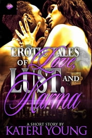 Erotic Tales Of Love, Lust, and Karma ebook by Kateri Young