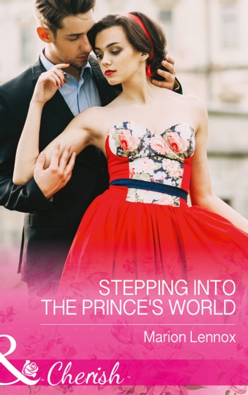 Stepping Into The Prince's World (Mills & Boon Cherish) ebook by Marion Lennox
