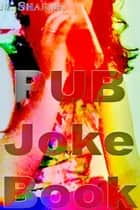 Pub Joke Book ebook by M. Sharma