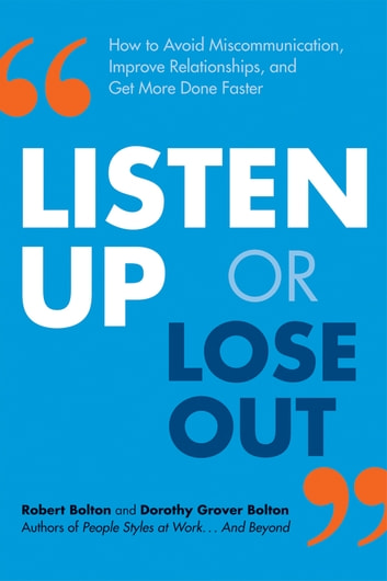 Listen up or lose out ebook by robert bolton 9780814432020 listen up or lose out how to avoid miscommunication improve relationships and get fandeluxe Images
