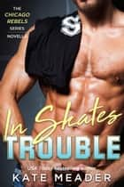 In Skates Trouble ebook by Kate Meader