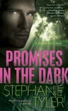 Promises in the Dark ebook by Stephanie Tyler