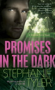 Promises in the Dark - A Shadow Force Novel ebook by Stephanie Tyler