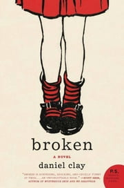 Broken - A Novel ebook by Daniel Clay