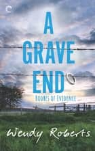 A Grave End - A Small Town Paranormal Mystery ebook by Wendy Roberts