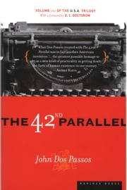 The 42nd Parallel ebook by John Dos Passos