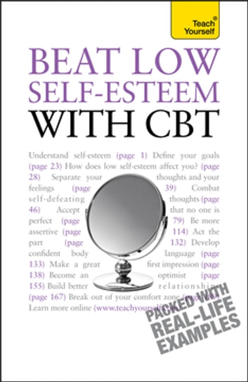Beat Low Self-Esteem With CBT - Lead a happier, more confident life: a cognitive behavioural therapy toolkit ebook by Christine Wilding,Stephen Palmer