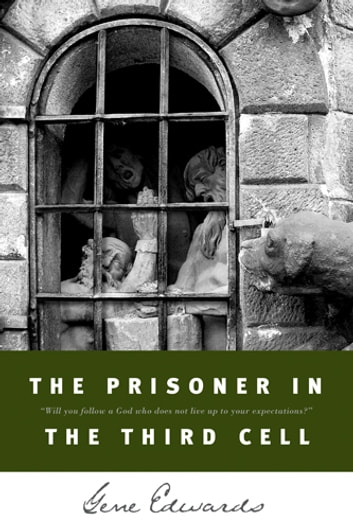 The Prisoner in the Third Cell ebook by Gene Edwards