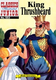 King Thrushbeard - Classics Illustrated Junior #553 ebook by Grimm Brothers