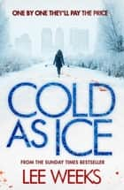 Cold as Ice ebook by Lee Weeks