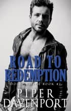 Road to Redemption ebook by Piper Davenport