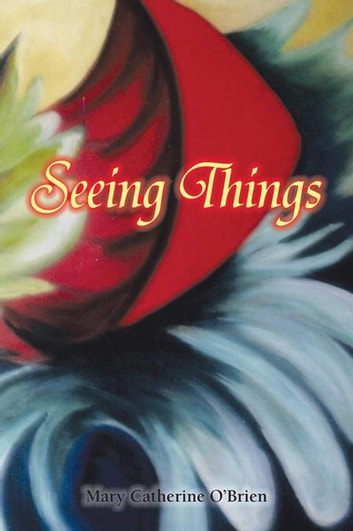 Seeing Things ebook by Mary Catherine O'Brien