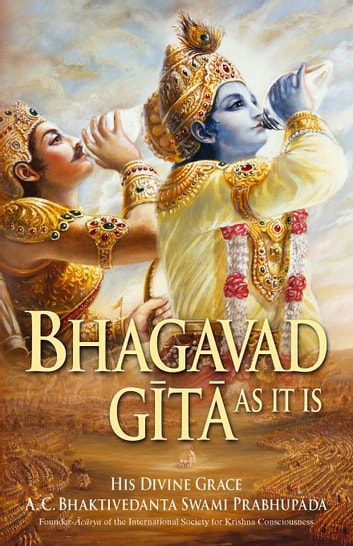 Bhagavad-gita As It Is ebook by His Divine Grace A. C. Bhaktivedanta Swami Prabhupada