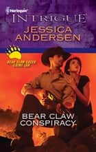 Bear Claw Conspiracy ebook by Jessica Andersen
