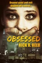Obsessed ebook by Rick R. Reed