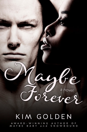 Maybe Forever ebook by Kim Golden