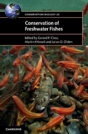 Conservation of Freshwater Fishes 電子書 by Gerard P. Closs, Martin Krkosek, Julian D. Olden