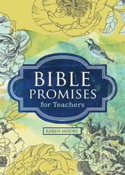 Bible Promises for Teachers ebook by Karen Moore