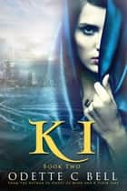 Ki Book Two ebook by Odette C. Bell