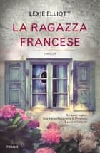 La ragazza francese ebook by Lexie Elliott