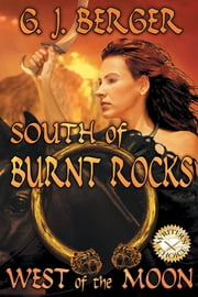 South of Burnt Rocks West of the Moon ebook by GJ Berger