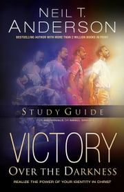 Victory Over the Darkness Study Guide (The Victory Over the Darkness Series) ebook by Neil T. Anderson