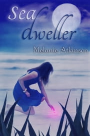 Sea Dweller ebook by Melanie Atkinson