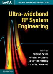 Ultra-wideband RF System Engineering ebook by Thomas Zwick,Werner Wiesbeck,Jens Timmermann,Grzegorz Adamiuk