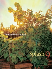 Splash 9 - Watercolor Secrets ebook by Kobo.Web.Store.Products.Fields.ContributorFieldViewModel