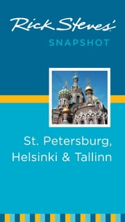 Rick Steves' Snapshot St. Petersburg, Helsinki & Tallinn ebook by Rick Steves