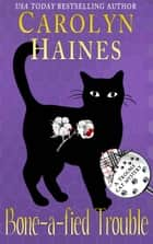 Bone-a-fied Trouble - Trouble Cat Mysteries, #9 ebook by Carolyn Haines