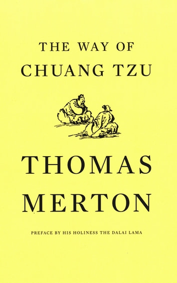 The Way of Chuang Tzu (Second Edition) ebook by Thomas Merton,Dalai Lama XIV