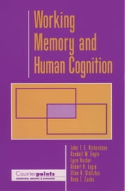 Working Memory and Human Cognition ebook by John T. E. Richardson,Randall W. Engle,Lynn Hasher,Ellen R. Stoltzfus,Rose T. Zacks,Robert H. Logie