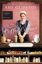The Coffee Corner ebook by Amy Clipston