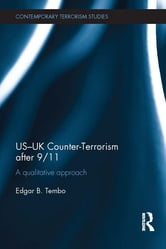 US-UK Counter-Terrorism after 9/11 - A qualitative approach ebook by Edgar Tembo