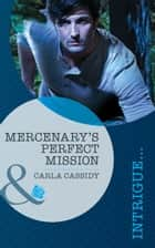 Mercenary's Perfect Mission 電子書 by Carla Cassidy