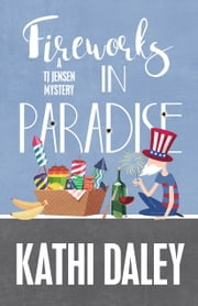 FIREWORKS IN PARADISE ebook by Daley, Kathi