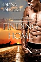 Finding Home ebook by Diana DeRicci