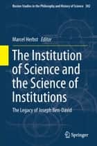 The Institution of Science and the Science of Institutions ebook by Marcel Herbst