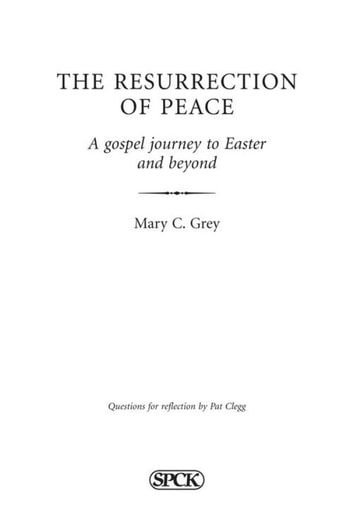 Resurrection of Peace, The - A Gospel journey to Easter and beyond ebook by Mary Grey