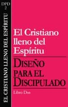 El cristiano lleno del Espiritu ebook by The Navigators