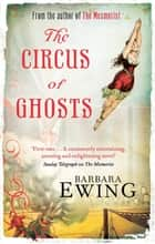 The Circus Of Ghosts - Number 2 in series ebook by Barbara Ewing
