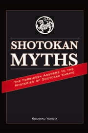Shotokan Myths ebook by Kousaku Yokota