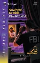 Nowhere to Hide ebook by RaeAnne Thayne