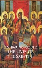Lives of the Saints ebook by S. Baring-Gould