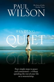 Finding the Quiet ebook by Paul F. Wilson